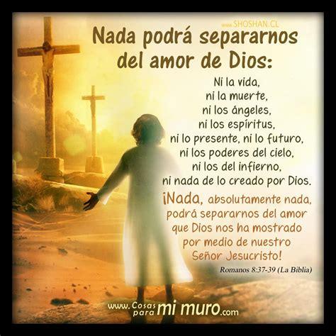 imagenes reflexivas de la biblia nada podr 225 separarnos del amor de dios cosas para mi muro