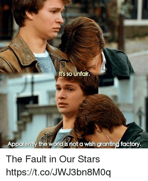 The Fault In Our Stars Meme - it s so unfair apparently the world snot a wish granting