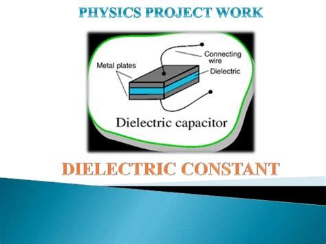 capacitor with solid dielectric materials are used because find the dielectric constant of a given material made by sashikant