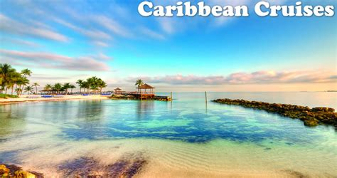 last minute cruises from florida caribbean cruises from miami florida caribbean cruise
