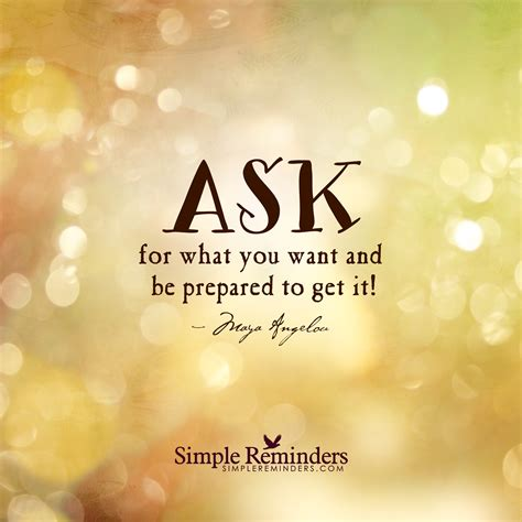 what is an ask ask for what you want by angelou