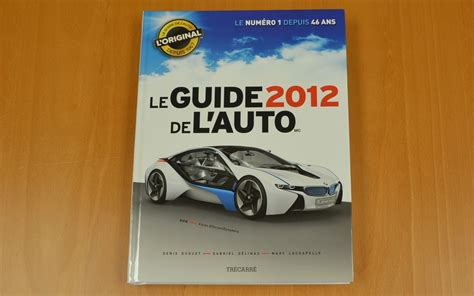 Auto L Guide by Le Guide De L Auto 2012 Le Seul Et Unique Galerie Le
