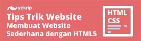 video membuat website dengan html cara membuat website sederhana dengan html 5 nyekrip