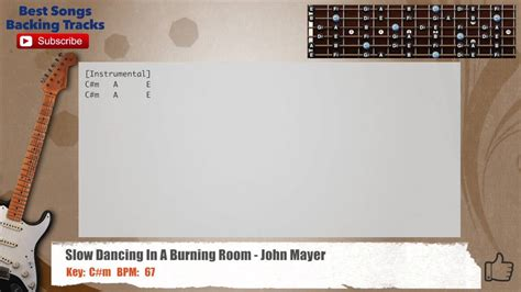 mayer in a burning room chords dacing in a burning room mayer guitar backing track with chords and lyrics the glog