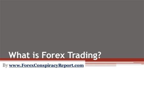 forex trading tutorial ppt what is forex trading
