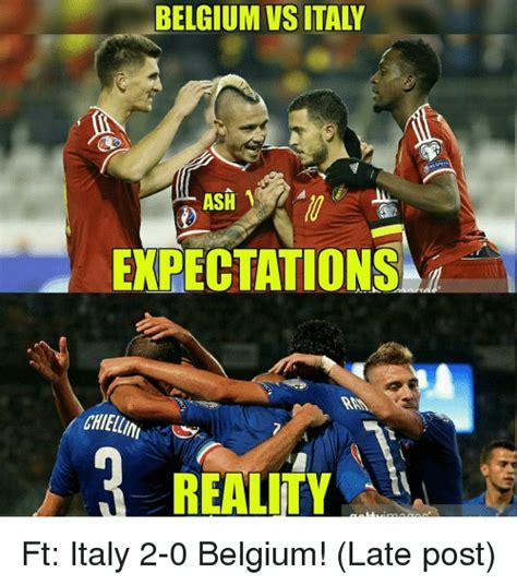 Belgium Meme - belgium vs italy expectations chiellini reality ft italy 2 0 belgium late post belgium meme