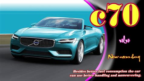 2019 Volvo Convertible by 2019 Volvo C70 2019 Volvo C70 Convertible New Volvo