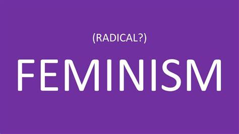 radical feminism feminist activism why i m a radical feminist