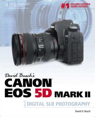 david busch s canon eos 6d ii guide to digital slr photography books david busch s canon eos 5d ii guide to digital slr