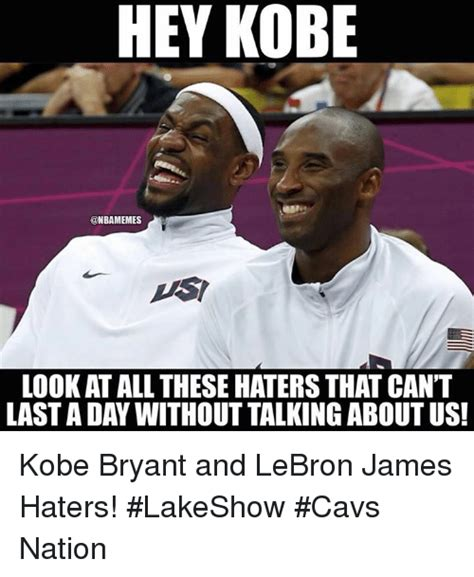 Lebron Hater Memes - hey kobe look at all these haters that cant lastaday