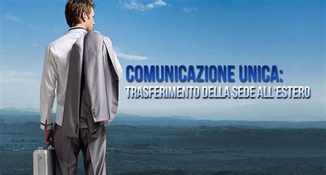 comunicazione trasferimento sede comunicazione unica trasferimento della sede all estero