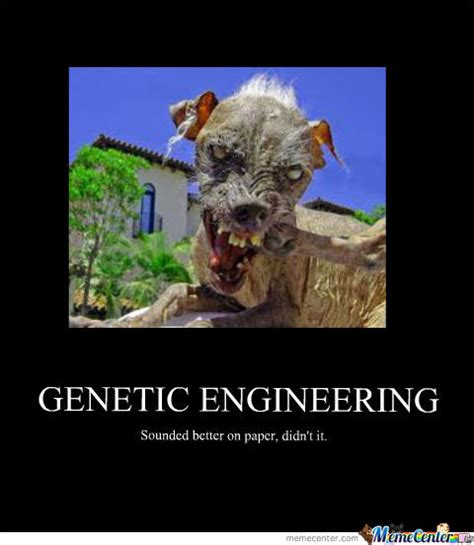 Genetics Meme - genetic engineering by puddephatte meme center