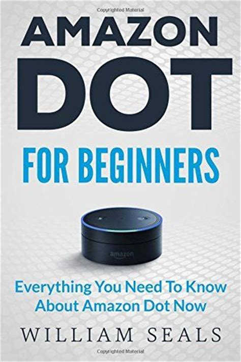 echo dot everything you should about echo dot from beginner to advanced echo dot user guide books 17 best images about on smart home