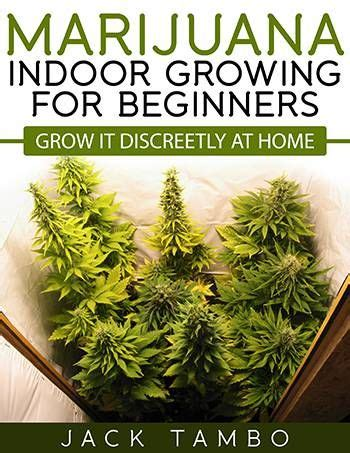 worldwide indoor marijuana grow guide the best and easy way denver ride the world s catalog of ideas
