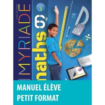 libro mathmatiques cycle 4 myriade myriade maths 6e 2016 manuel 233 l 232 ve petit format cycle 3 manuel de l 233 l 232 ve petit format