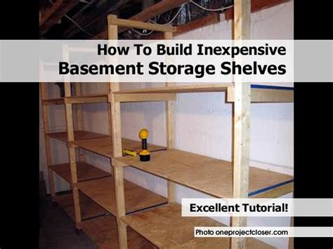 How Do I Build A Shelf by How To Build Inexpensive Basement Storage Shelves
