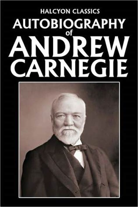 autobiography of andrew carnegie books 21 changing autobiographies from around the world