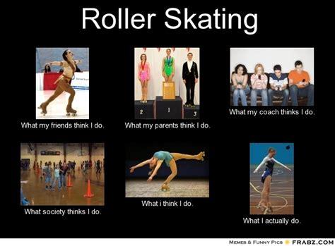 Skating Memes - roller skating meme