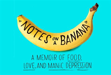 notes on a banana a memoir of food and manic depression books my memoir the cover revealed leite s culinaria
