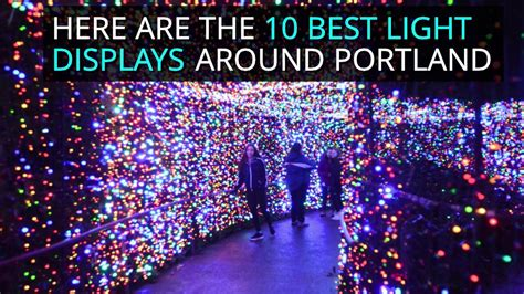 best light displays 10 best light displays around portland