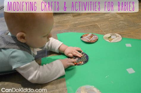 craft projects for babies modifying crafts activities for babies cando kiddo
