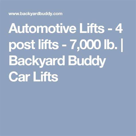 backyard buddy 4 post lift 17 best ideas about 4 post car lift on pinterest car lifts for home home car lift