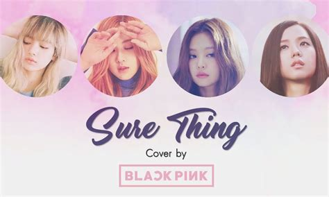 blackpink sure thing mp3 blackpink sure thing miguel cover digi life