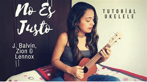 j balvin ukulele no es justo j balvin zion lennox tutorial ukulele