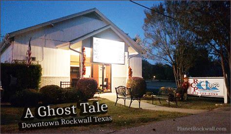 Rockwall Search A Ghost Tale A Haunting Search In Rockwall Planet Rockwall Tx