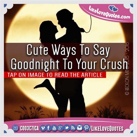 10 Ways To Get To Your Crush by Quotes To Say To Your Crush Quotesgram