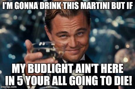 martini meme leonardo dicaprio cheers meme imgflip