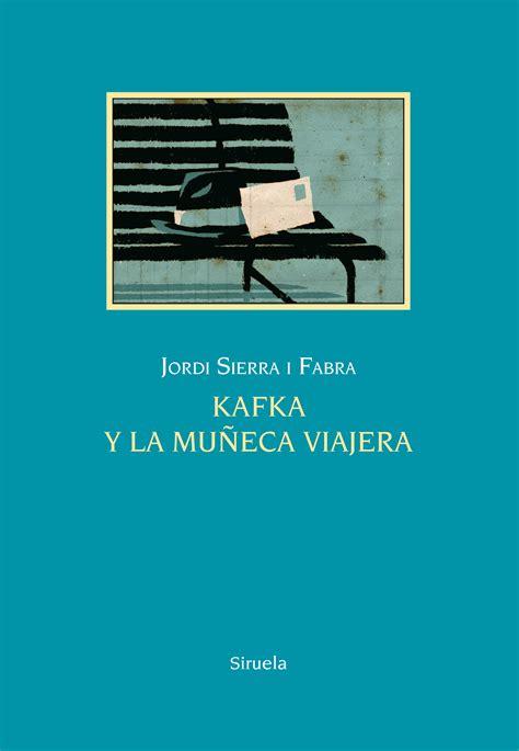 libro kafka y la muneca comprar libro kafka y la mu 209 eca viajera
