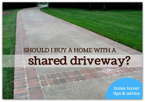 should i buy a home with a shared driveway