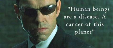 agent smith  matrix  human beings   disease  cancer   planet devi