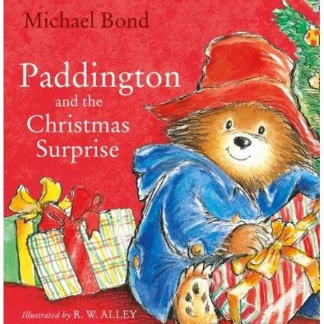 libro paddington and the christmas paddington and the christmas surprise english wooks