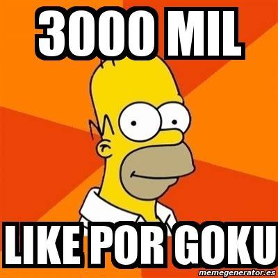 Meme Generator 3000 - meme homer 3000 mil like por goku 6169622