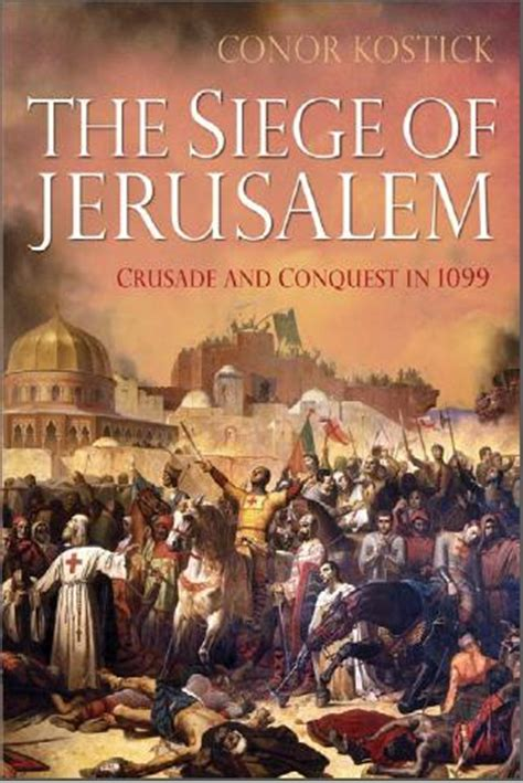 jerusalem books the siege of jerusalem crusade and conquest 1099 book