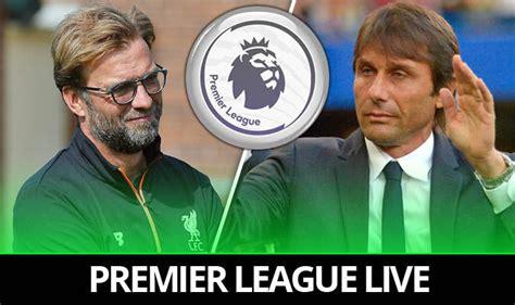 epl live score premier league recap liverpool lose chelsea and spurs