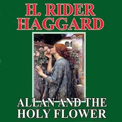 Allan And The Holy Flower h rider haggard