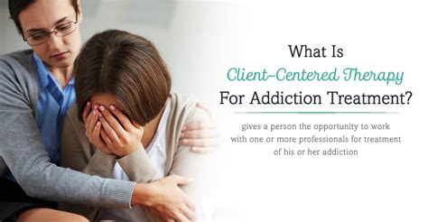 Therapy For Detox by What Is Client Centered Therapy For Addiction Treatment
