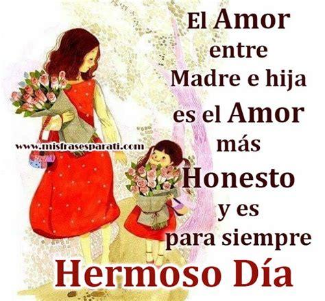 imagenes amor madre hija 687 best frases e imagenes images on pinterest brand new