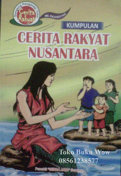 format buku skrap cerita rakyat jual cerita rakyat nusantara buku dongeng buku cerita
