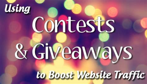 Blog Contests And Giveaways - using contests and giveaways to boost website traffic bloggerjet