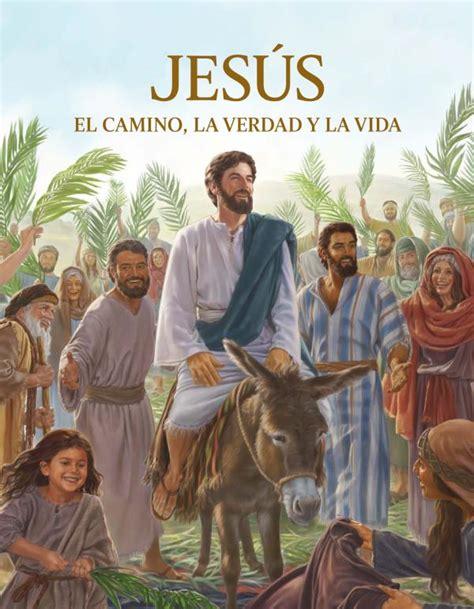 Jw Org Vida Y Ministerio jes 250 s el camino la verdad y la vida biblioteca en