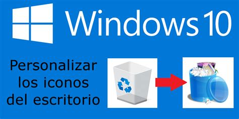 como cambiar escritorio en windows 7 c 243 mo cambiar los iconos del escritorio en windows 10 sin
