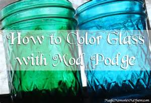 how to color glass how to color glass with mod podge magic memories