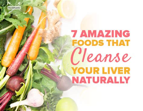 What To Eat To Detox Your Naturally by 7 Amazing Foods That Cleanse Your Liver Naturally