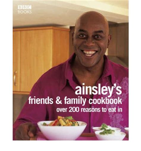 ainsley harriott s friends and family cookbook ainsley