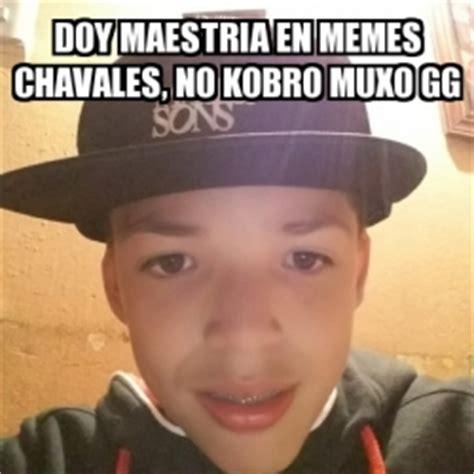 Gg No Re Meme - meme personalizado doy maestria en memes chavales no
