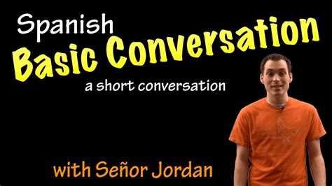 understanding spanish conversation learn learn spanish basic conversation beginner youtube